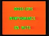 Classic French : Dossiers Nymphomanes en rut